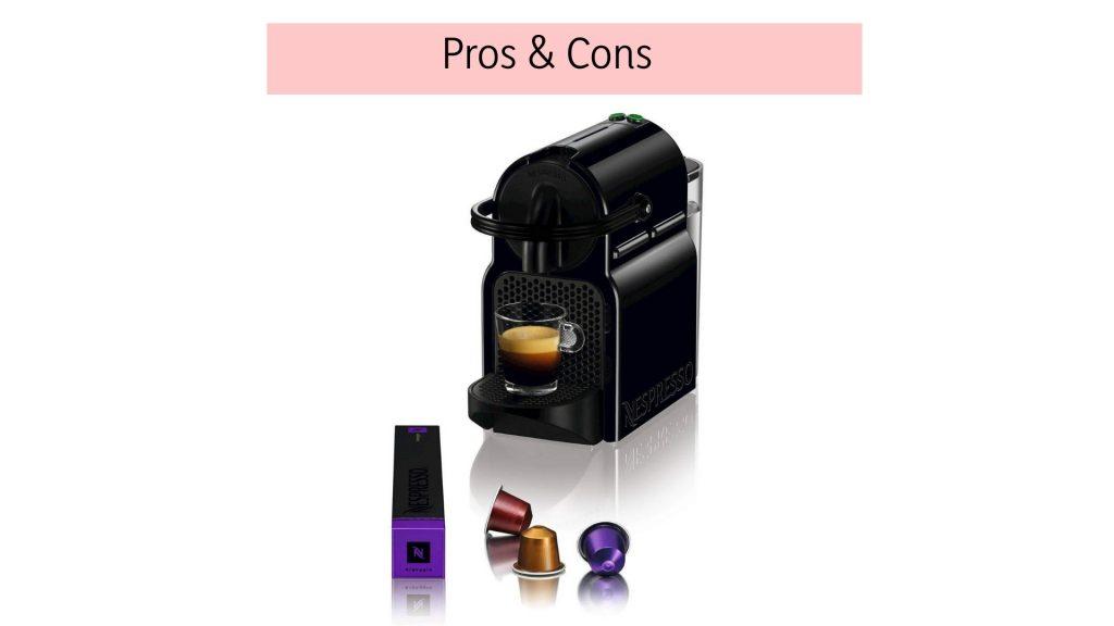 Nespresso Inissia Espresso Maker Pros & Cons