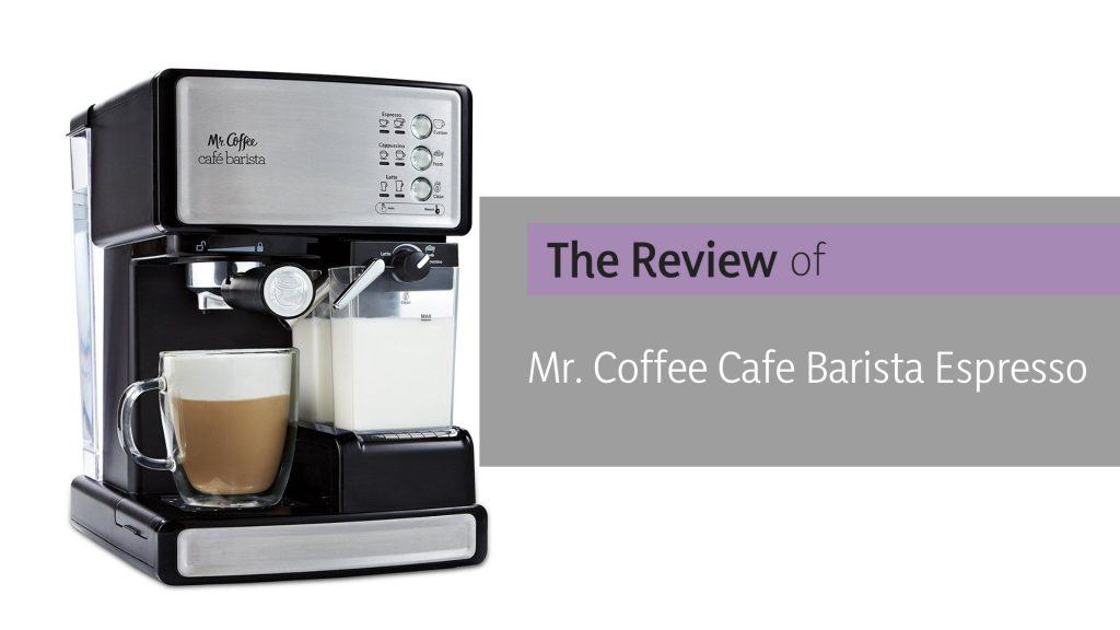 Mr Coffee Cafe Barista Review 2018 Best Espresso Machines