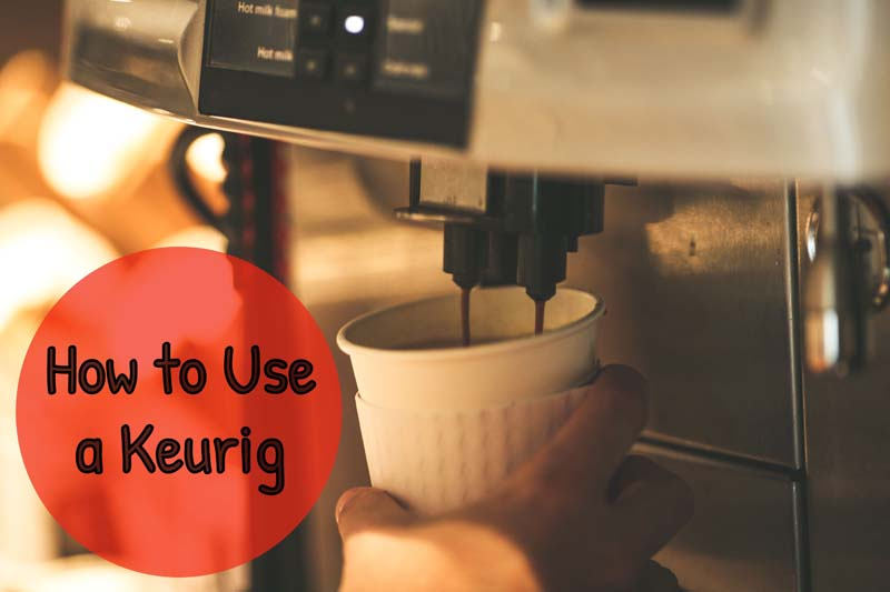 How to Use a Keurig Coffee Machine
