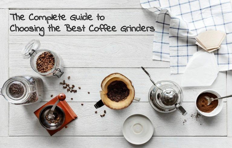 The Complete Guide to Choosing the Best Coffee Grinder - Coffee ...