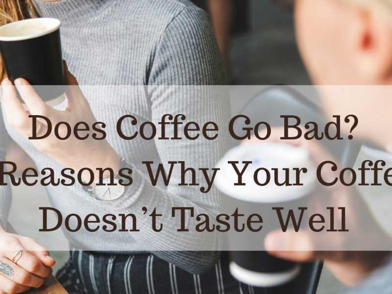 Does Coffee go Bad