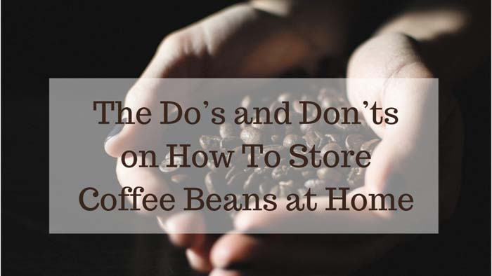 How To Store Coffee Beans at Home